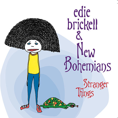 Play & Download Stranger Things by Edie Brickell | Napster