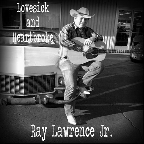 Play & Download Lovesick and Heartbroke by Ray Lawrence Jr. | Napster