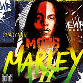 Play & Download Mob Marley 2 by Shady Nate | Napster