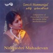 Play & Download Tamizh Mummanigal by Nithyashri Mahadevan | Napster
