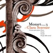 Play & Download Wolfgang Amadeus Mozart: The Piano Sonatas, Vol. 3 by Clara Sverner | Napster