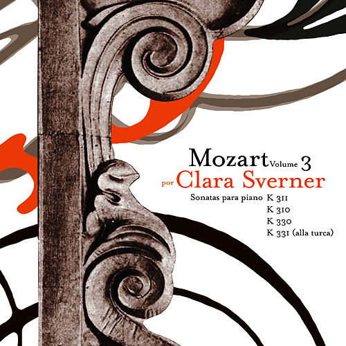 Wolfgang Amadeus Mozart: The Piano Sonatas, Vol. 3 de Clara Sverner