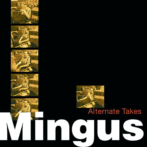 Play & Download Alternate Takes by Charles Mingus | Napster
