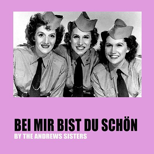 Play & Download Bei mir bist du schön by The Andrews Sisters | Napster