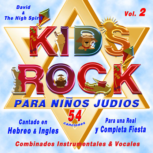 Play & Download Kids Rock Para Niños Judiosk, Vol. 2 (54 canciones - Combinalos Instrumentales & Vocales) by David & The High Spirit | Napster