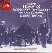 Play & Download Horowitz: Rachmaninoff - Concerto No. 3 by Sergei Rachmaninov | Napster