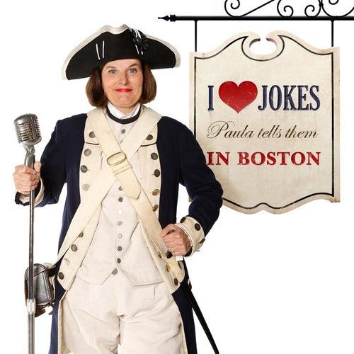 I Heart Jokes: Paula Tells Them in Boston by Paula Poundstone