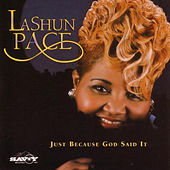 Play & Download Just Because God Said It by LaShun Pace | Napster