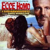 Ecce homo - I sopravvissuti (Original Motion Picture Soundtrack) by Ennio Morricone