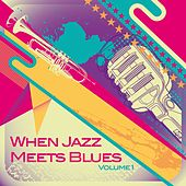 When Jazz Meets Blues, Vol. 1 von Various Artists