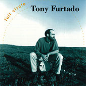 Play & Download Full Circle by Tony Furtado | Napster