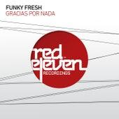 Gracias Por Nada by Funky Fresh
