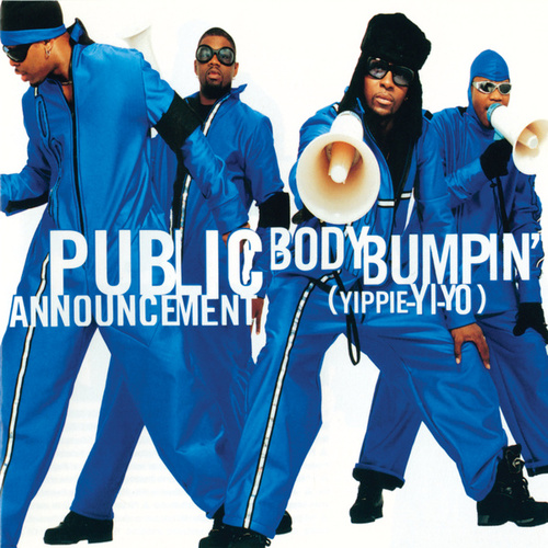 Play & Download Body Bumpin' (Yippie-Yi-Yo) by Public Announcement | Napster