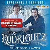 Play & Download Mujeriegos a Morir by Los Rodriguez de Sinaloa | Napster