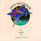 Play & Download The Best Of 1968-1973 by Steve Miller Band | Napster