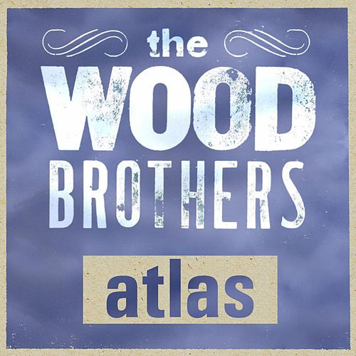Atlas by The Wood Brothers
