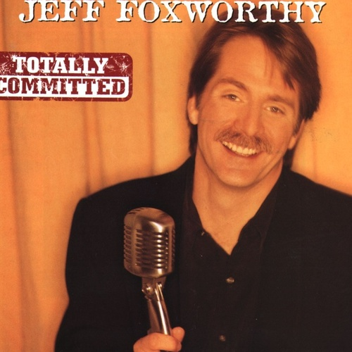 Play & Download Totally Committed by Jeff Foxworthy | Napster