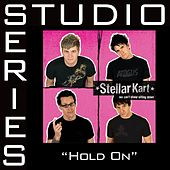 Play & Download Hold On - Studio Series Performance Track by Stellar Kart | Napster
