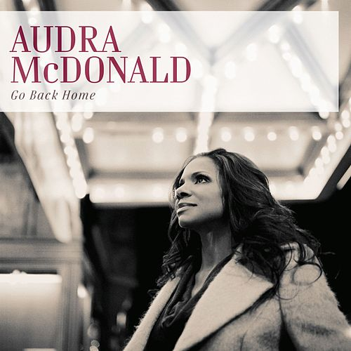Play & Download Go Back Home by Audra McDonald | Napster