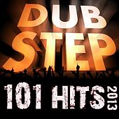 Play & Download Dubstep 101 Hits 2013 - Best of Top Rave, Brostep, Dub, Post Dubstep, Trap, Electro, Grime, Glitch, Psystep Anthems by Various Artists | Napster