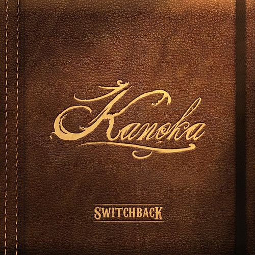 Play & Download Kanoka by Switchback | Napster
