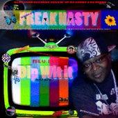 Dip Wit It Baby by Freak Nasty