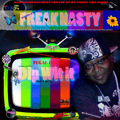 Dip Wit It Baby by Freak Nasty