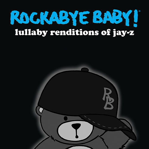 Play & Download Lullaby Renditions of Jay-Z by Rockabye Baby! | Napster