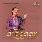 Play & Download Aitbaar by Ghulam Ali | Napster