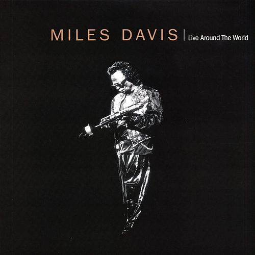 Play & Download Live Around The World by Miles Davis | Napster