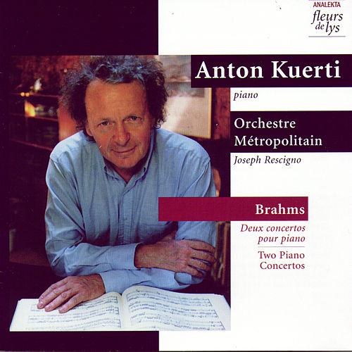 Play & Download Brahms: Two Piano Concertos (Deux concertos pour piano) by Anton Kuerti | Napster