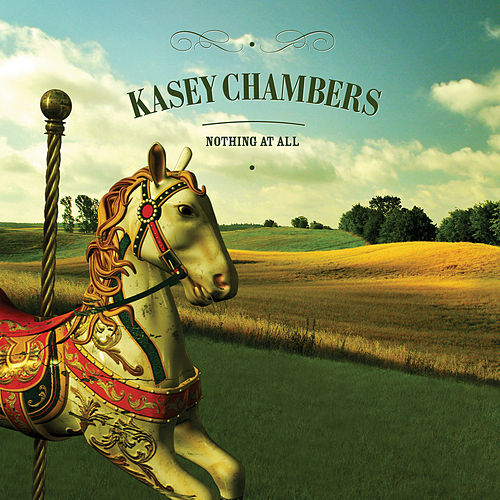 Play & Download Nothing At All by Kasey Chambers | Napster