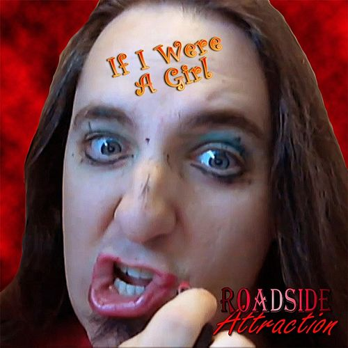 Play & Download If I Were a Girl by Roadside Attraction | Napster