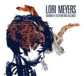 Cuando El Destino Nos Alcance de Lori Meyers