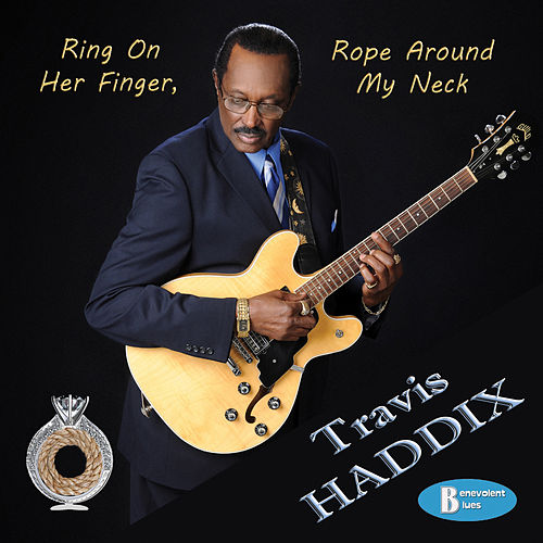 Ring on Her Finger, Rope Around My Neck by Travis Haddix