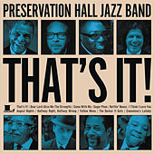 That's It! by Preservation Hall Jazz Band