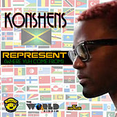 Play & Download Represent (Where You Come From) - Single by Konshens | Napster