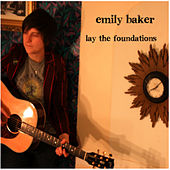 Lay the Foundations by Emily Baker