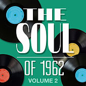 The Soul of 1962 - Vol. 2 von Various Artists