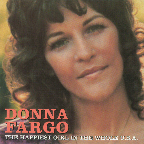 Play & Download The Happiest Girl In The Whole U.S.A. by Donna Fargo | Napster