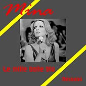 Play & Download Le mille bolle blu by Mina | Napster