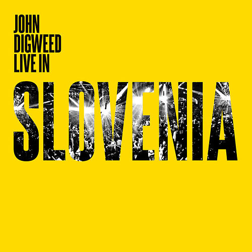 Play & Download John Digweed - Live in Slovenia by Various Artists | Napster
