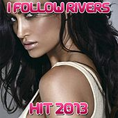 Play & Download I Follow Rivers by Disco Fever | Napster