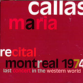 Recital Montreal 1974 by Maria Callas