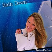 Rain Down by Stephanie McKenna