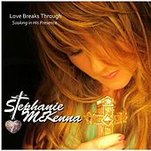 Play & Download Love Breaks Through by Stephanie McKenna | Napster