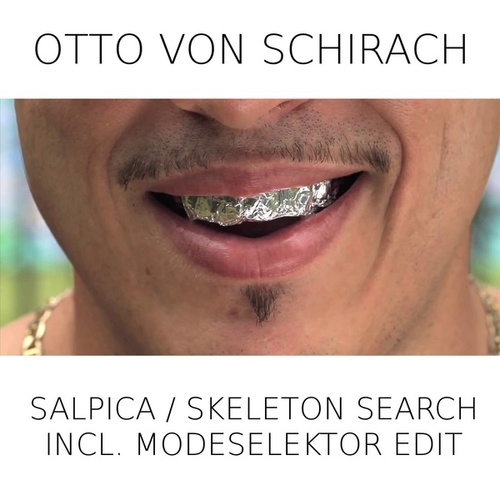 Play & Download Salpica / Skeleton Search (Modeselektor Edit) by Otto Von Schirach | Napster