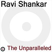 Play & Download The Unparalleled by Ravi Shankar | Napster