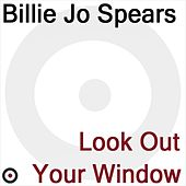 Look Out Your Window by Billie Jo Spears