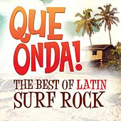 Play & Download Qué Onda! The Best of Latin Surf Rock by Various Artists | Napster